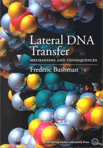 Lateral DNA Transfer: Mechanisms and Consequences 9780879696214