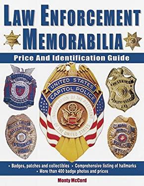 Law Enforcement Memorabilia: Price and Identification Guide