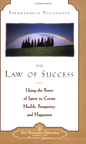 Law of Success: Using the Power of Spirit to Create Health, Prosperity, and Happiness 9780876121504