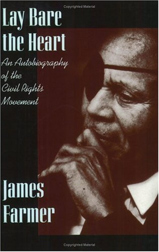 Lay Bare the Heart: An Autobiography of the Civil Rights Movement 9780875651880