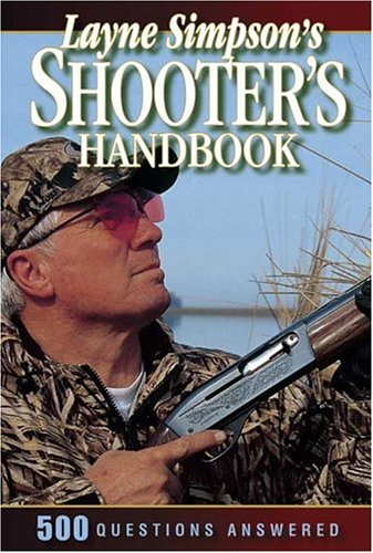 Layne Simpson's Shooter's Handbook: 600 Questions Answered 9780873499392