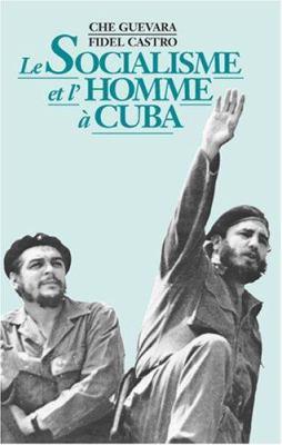 Le Socialisme Et L'Homme A Cuba 9780873485807