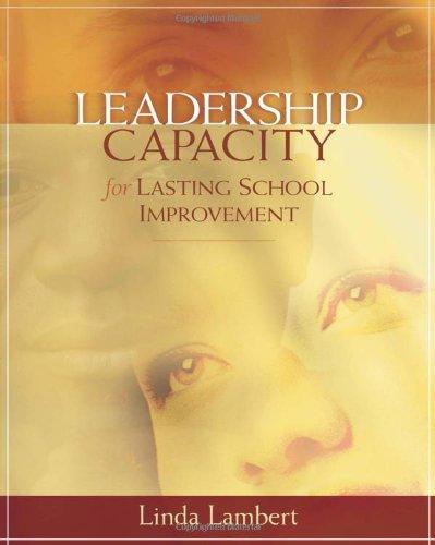 Leadership Capacity for Lasting School Improvement 9780871207784