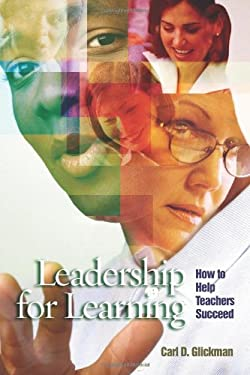 Leadership for Learning: How to Help Teachers Succeed 9780871205964