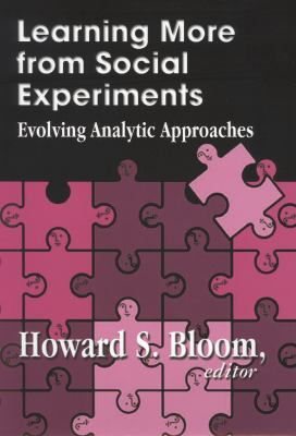 Learning More from Social Experiments: Evolving Analytic Approaches 9780871541338