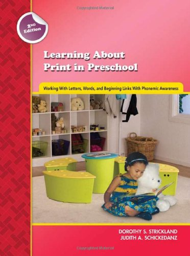 Learning about Print in Preschool: Working with Letters, Words, and Beginning Links with Phonemic Awareness 9780872074774