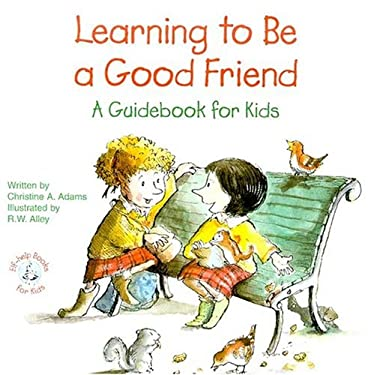 Learning to Be a Good Friend: A Guidebook for Kids 9780870293887