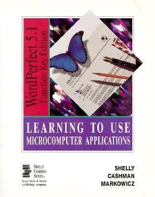Learning to Use Microcomputer Applications 9780877091936