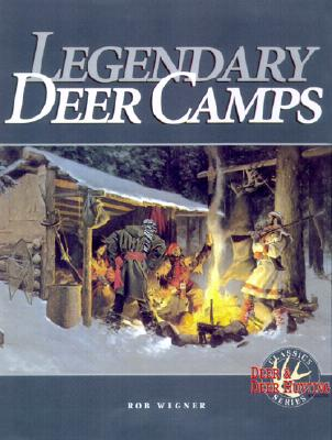 Legendary Deer Camps 9780873419925