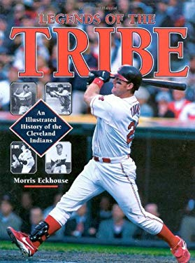 Legends of the Tribe: An Illustrated History of the Cleveland Indians 9780878331970