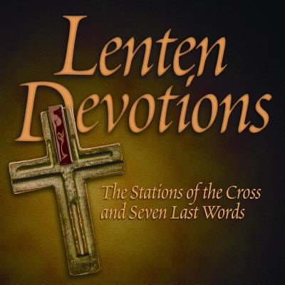 Lenten Devotions: The Stations of the Cross and Seven Last Words 9780879463540