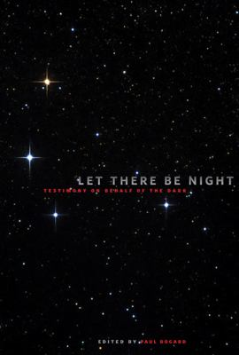 Let There Be Night: Testimony on Behalf of the Dark 9780874173284
