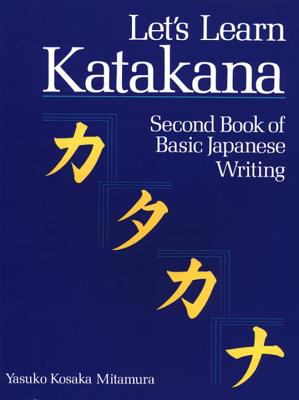 Let's Learn Katakana: Second Book of Basic Japanese Writing 9780870117190
