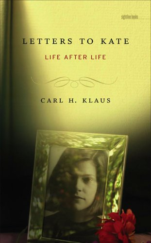 Letters to Kate: Life After Life 9780877459712