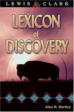 Lewis and Clark Lexicon of Discovery 9780874222784