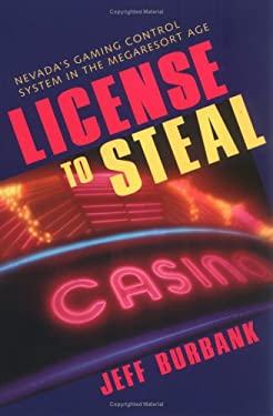 License to Steal: Nevada's Gaming Control System in the Megaresort Age 9780874176247