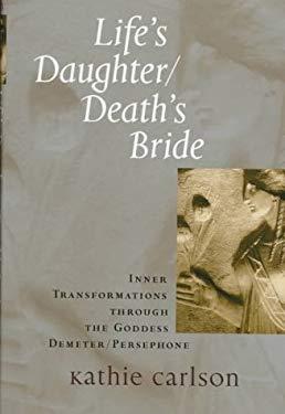 Life's Daughter/Death's Bride 9780877739036