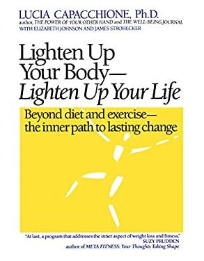 Lighten Up Your Body, Lighten Up Your Life 9780878771509