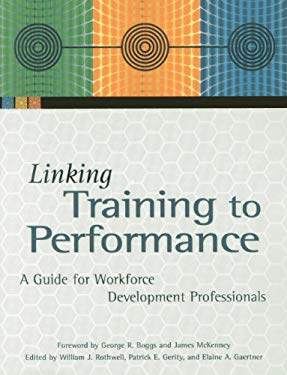Linking Training to Performance: A Guide for Workforce Development Professionals 9780871173614