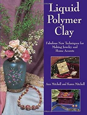 Liquid Polymer Clay 9780873495639