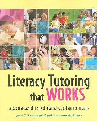 Literacy Tutoring That Works: A Look at Successful In-School, After-School, and Summer Programs 9780872076945