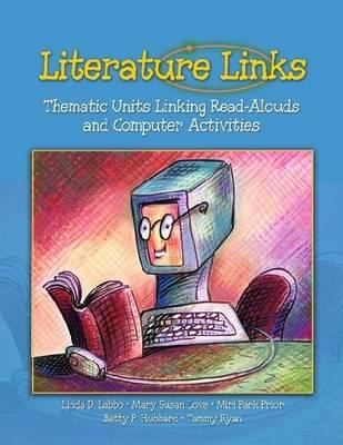 Literature Links: Thematic Units Linking Read-Alouds and Computer Activities 9780872075627
