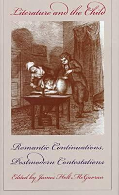 Literature and the Child: Romantic Continuations, Postmodern Contestations 9780877456902