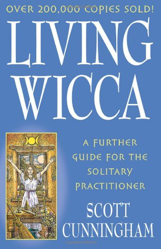 Living Wicca: A Further Guide for the Solitary Practitioner 9780875421841