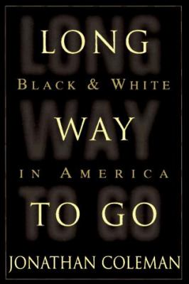 Long Way to Go: Black and White in America 9780871136923