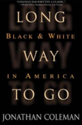 Long Way to Go: Black and White in America 9780871137234