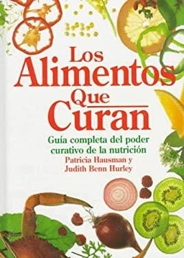 Los Alimentos Que Curan = The Healing Foods 9780875962689