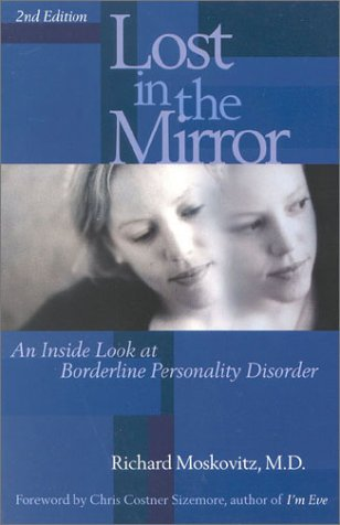 Lost in the Mirror, 2nd Edition: An Inside Look at Borderline Personality Disorder 9780878332663