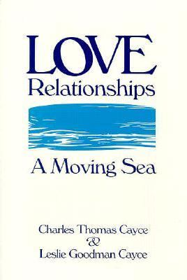 Love Relationships: A Moving Sea 9780876043479