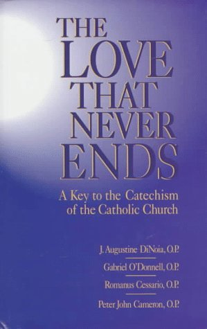 Love That Never Ends: A Key to the Catechism of the Catholic Church 9780879738525