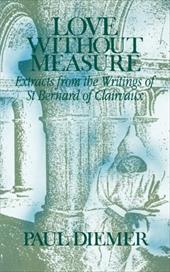 Love Without Measure: Extracts from Bernard of Clairvaux 3917743