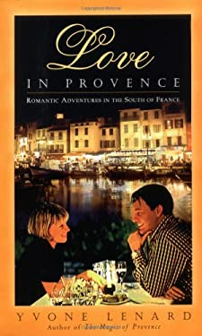 Love in Provence: Romantic Adventures in the South of France 9780871272409