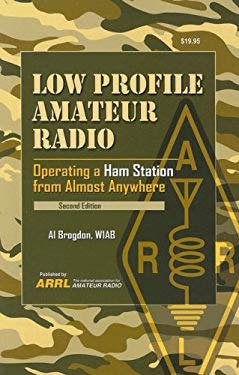 Low Profile Amateur Radio: Operating a Ham Station from Almost Anywhere 9780872599741