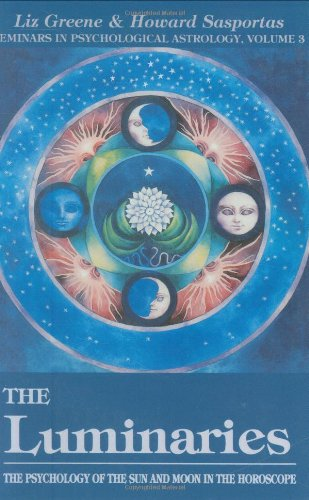Luminaries: The Psychology of the Sun and Moon in the Horoscope 9780877287506
