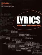 Lyrics: Writing Better Words for Your Songs 3919692
