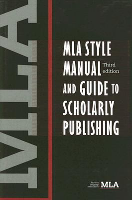 MLA Style Manual and Guide to Scholarly Publishing 9780873522977