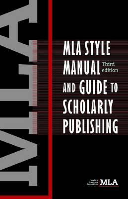 MLA Style Manual and Guide to Scholarly Publishing 9780873522984