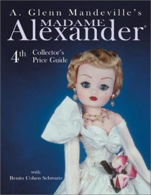Madame Alexander Dolls Collector's Price Guide 9780875886275