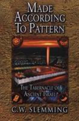 Made According to Pattern: The Tabernacle of Ancient Israel 9780875088631