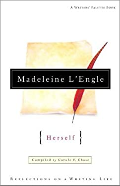 Madeleine L'Engle Herself: Reflections on a Writing Life 9780877881575