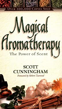 Magical Aromatherapy: The Power of Scent 9780875421292