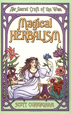 Magical Herbalism: The Secret Craft of the Wise 9780875421209