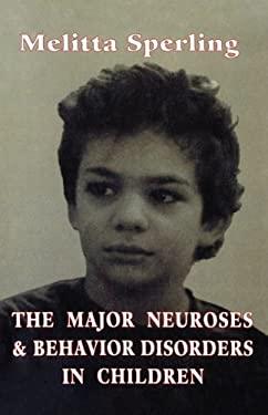 Major Neuroses & Behavior Diso (Classical Psychoanalysis and Its Applications) 9780876686058