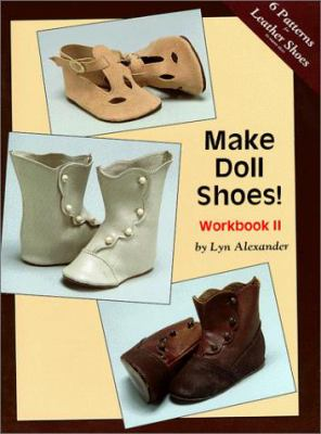 Make Doll Shoes!: Workbook 9780875883366