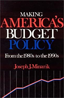 Making America's Budget Policy from the 1980's to the 1990's 9780873325738