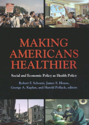 Making Americans Healthier: Social and Economic Policy as Health Policy 9780871547477